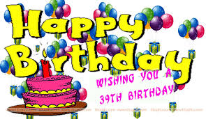 Happy 39th Birthday Wishes 39th Birthday Wishes Related Keywords Suggestions 39th
