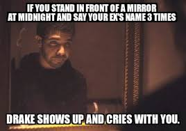 Drake The Type Of Meme - drake the kind of nigga that cries with you imgur