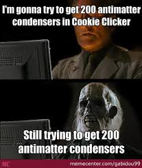 cookie clicker players will get this by gabidou99 meme center