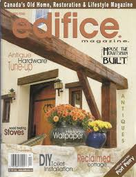 Woodworking Magazine Canada by Edifice Magazine For Old House Owners Johanne Yakula From Times Past