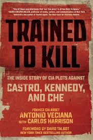 fl che new york trained to kill the inside story of cia plots against castro