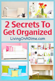 how to start organizing 2 secrets to get organized living on a