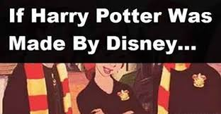 Meme Disney - if harry potter was made by disney quickmeme
