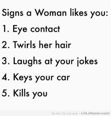 Funny True Meme - signs a woman likes you the last two mean true love lolz humor