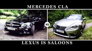 lexus german or japanese mercedes cla vs lexus is saloons youtube