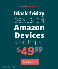 black friday 2017 deals on kindle and are now active