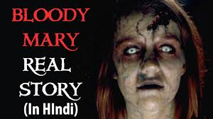 bloody mary halloween costume hindi don u0027t call her name three times मत ल न 3 ब र