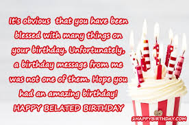 late birthday wishes u0026 quotes for friends u0026 family 2happybirthday