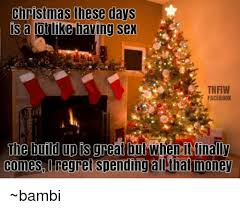 christmas these days is a of like having sex tnfiw facebook the