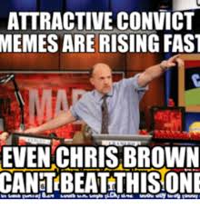 Attractive Convict Meme - attractive convict memes are rising fast even chris brown