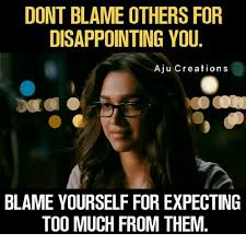 Creation Memes - dont blame others for disappointing you aju creations blame