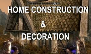home construction and decoration at skyrim nexus mods and community