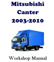 Mitsubishi Canter 2003 2010 Factory Workshop Manual On Cd The