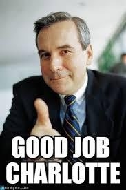 Charlotte Meme - good job charlotte good guy boss meme on memegen