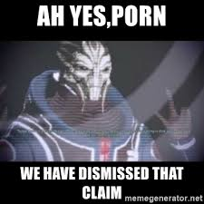 Meme Porn - ah yes porn we have dismissed that claim ah yes reapers meme