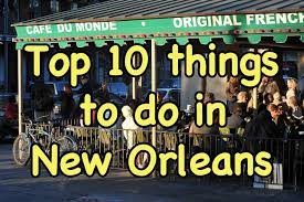 best things to do in top 10 things to do in new orleans youtube