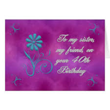 sisters 40th birthday cards sisters 40th birthday greeting cards