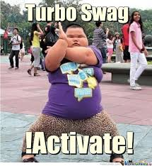 Turbo Meme - go turbo swag by itswillisdamnit meme center