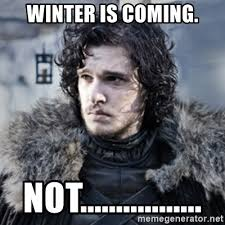 Winter Is Coming Meme - winter is coming meme maker 28 images star wars no meme imgflip