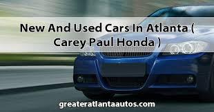 carey paul honda used cars and used cars in atlanta carey paul honda