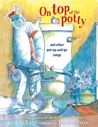 Bathtub Books On Top Of The Potty Book By Alan Katz David Catrow Official