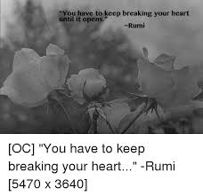 Rumi Memes - rumi keep breaking your heart