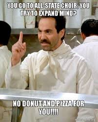 All State Meme - you go to all state choir you try to expand mind no donut and