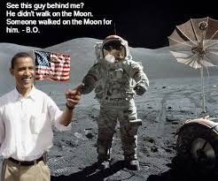 You Didn T Build That Meme - obama on the moon you didn t build that know your meme
