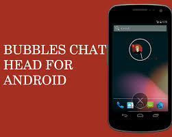 chat for android bubbles chat for android
