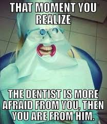 Meme Dentist - dentist is also scared