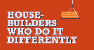 the completely group article housebuilders who do it differently