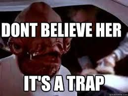 Its A Trap Meme - dont believe her it s a trap misc quickmeme