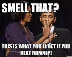 Good Luck Memes - good luck obama smell that this is what you ll get if you beat