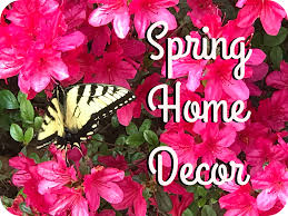 Happy Home Decor Spring Has Arrived Spring Home Decor