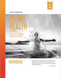 living health let tony robbins be your health coach to living healthy