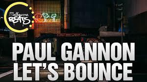 paul gannon let u0027s bounce youtube