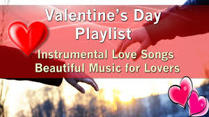 valentine u0027s day playlist love songs beautiful music for lovers