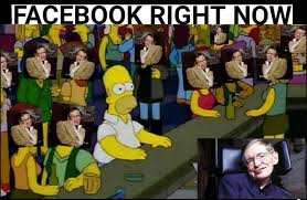 Stephen Hawking Meme - rip stephen hawking meme by juanitoice memedroid