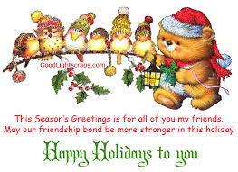 this season s greetings is for all of you my friends may our