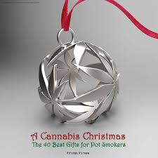 a cannabis the 40 best gifts for pot smokers if it s
