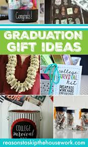 gift ideas for graduation graduation gift ideas reasons to skip the housework