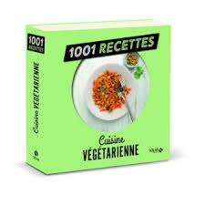 fnac cuisine cuisine végétarienne ne 1001 recettes nouvelle édition