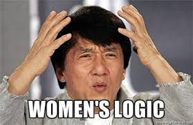 Meme Women - trying to understan women logic know your meme