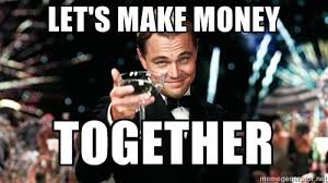Make Money Meme - team up with the best making money online made simple fool proof