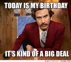Its My Birthday Meme - its my birthday memes all time best funny happy birthday memes
