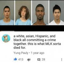 Black Asian Meme - a white asian hispanic and black all committing a crime together