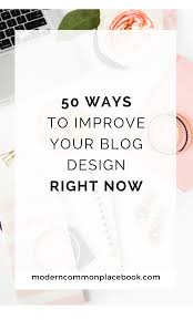 blog design ideas 50 ways to improve your blog design right now a modern