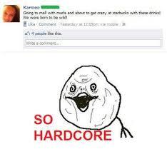 So Hardcore Meme - image 458748 so hardcore know your meme