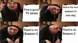Funny Tv Memes - find a good tv series to watch meme xyz