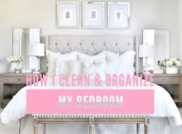 organize my bedroom tips on how i clean organize my bedroom jovana s corner